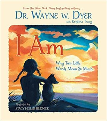 I am - Dr. Wayne Dyer