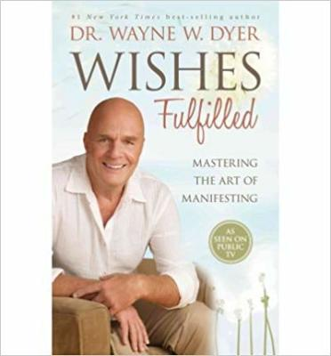 You Are What You Think Dr. Wayne W. Dyer